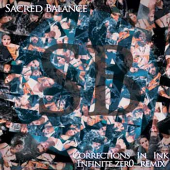 Sacred Balance – Corrections in Ink (1nfinite zer0 scratched out remix)