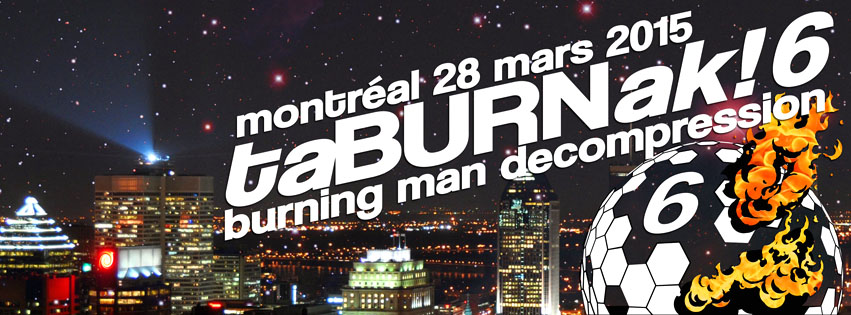 taBURNak!6 – MTL's official Burning Man decomp