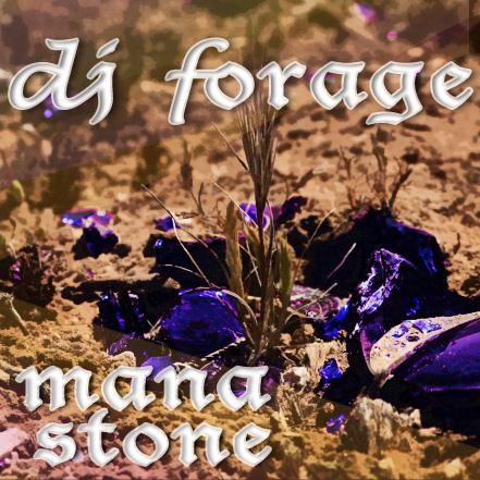 dj forage – mana stone